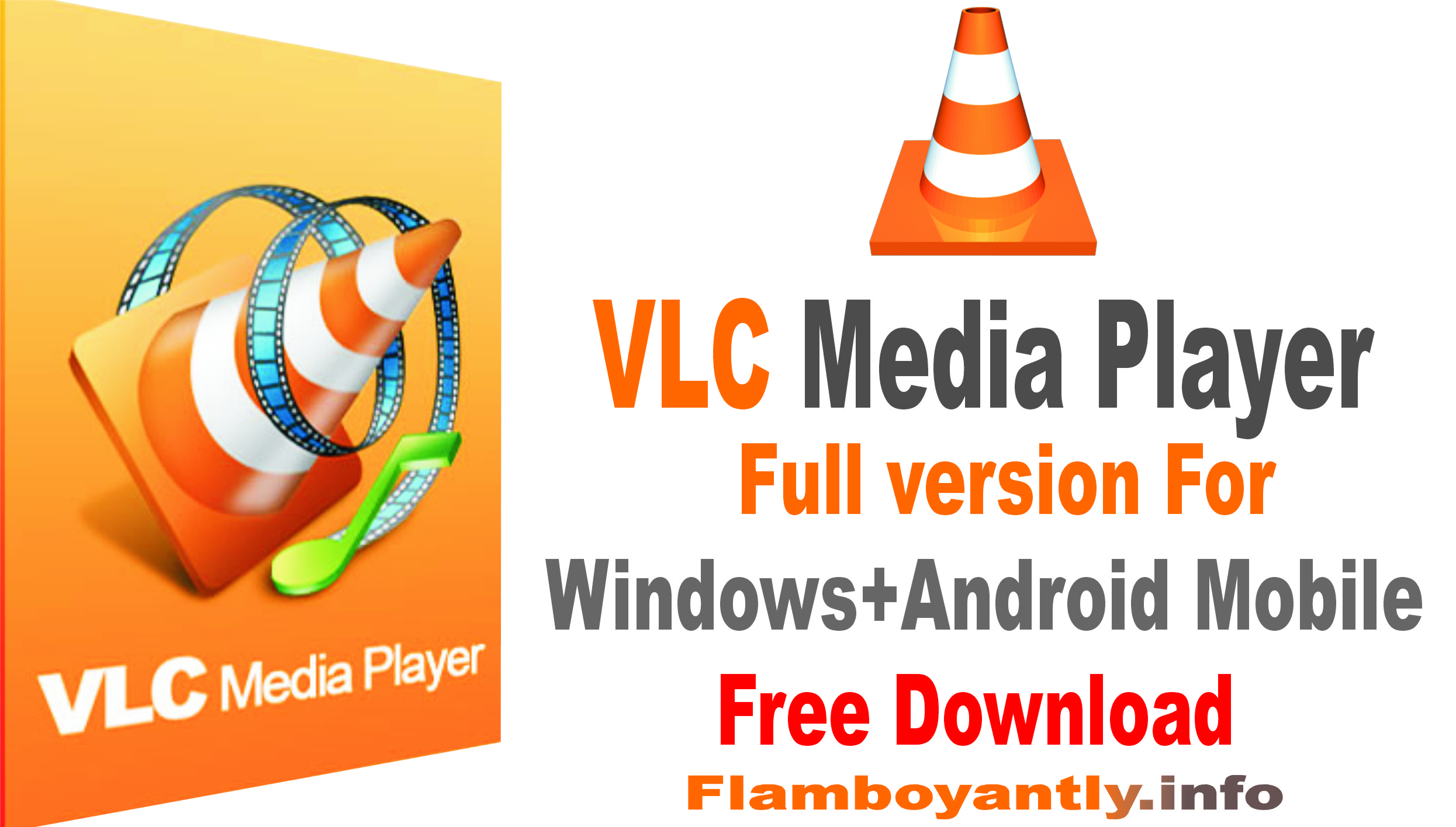 VLC Media Player full version For Windows+Android Mobile Free Download