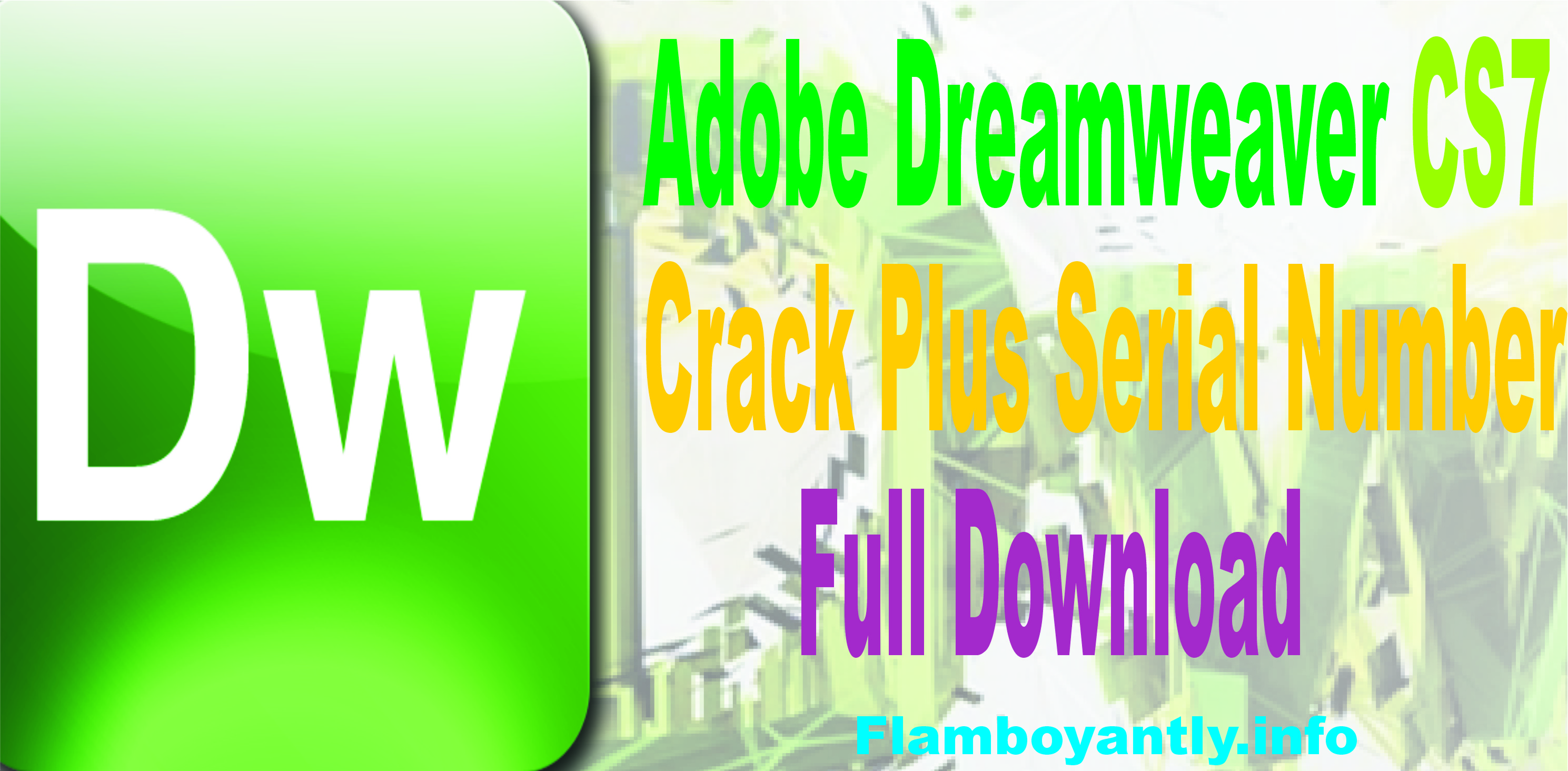 Adobe Dreamweaver CS7 Crack Plus Serial Number Full Download