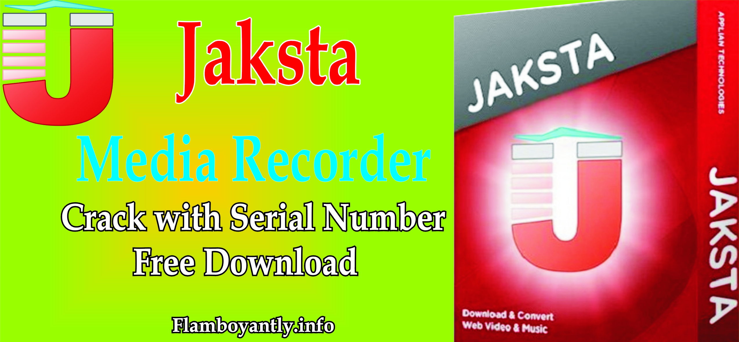 Jaksta Media Recorder Crack with Serial Number Free Download