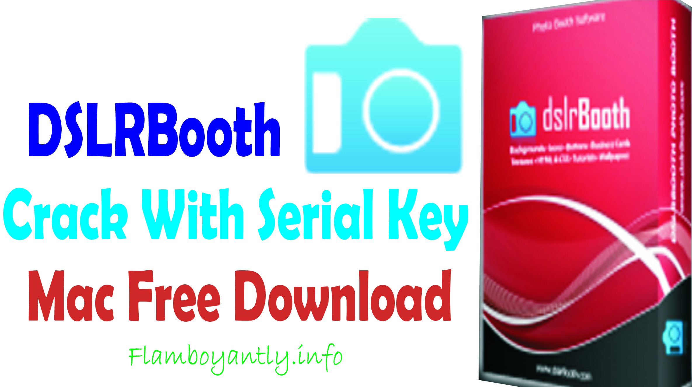 DSLRBooth Crack With Serial Key Mac Free Download