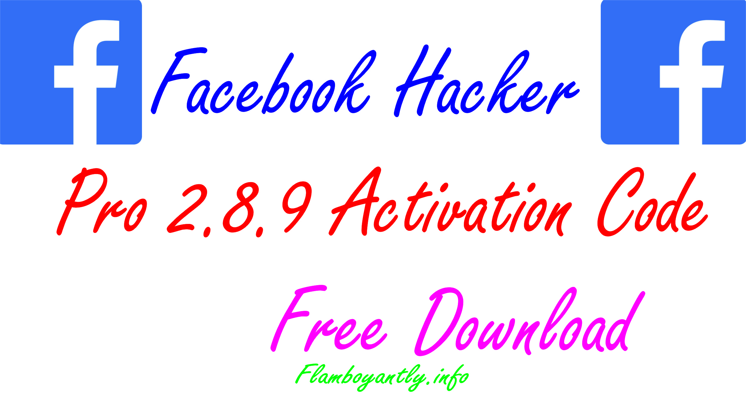 Facebook Hacker Pro 2.8.9 Activation Code Free Download