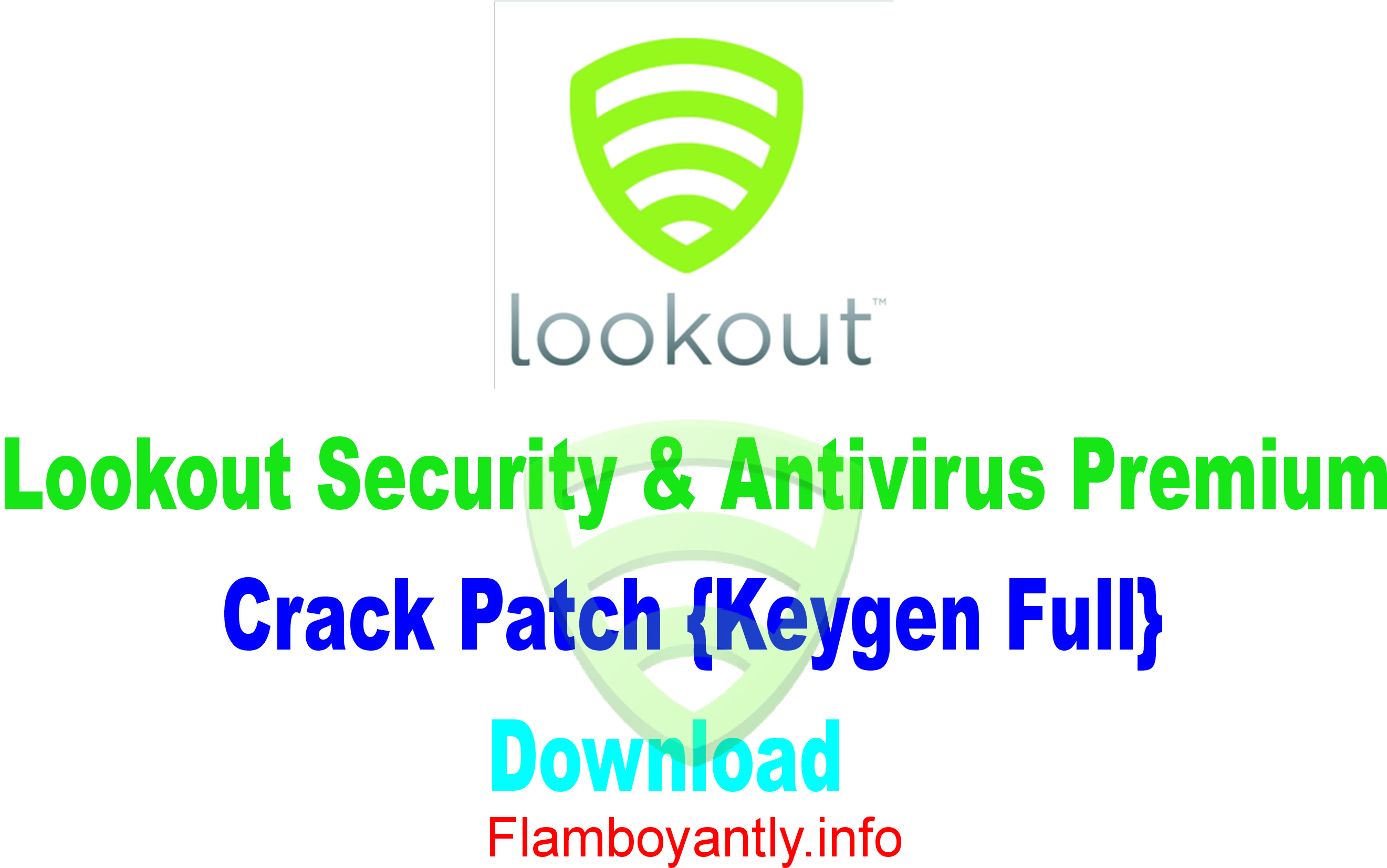 Lookout Security & Antivirus Premium Crack Patch {Keygen Full} Download
